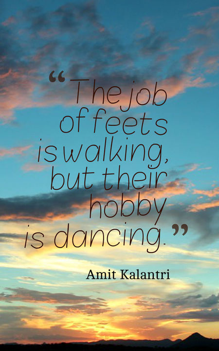 The Job of Feets is Walking…